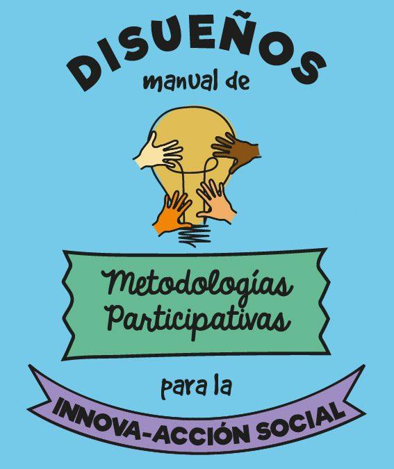 Presentación de Disueños: Manual de Metodologías participativas para la innova-acción social en La Noria, Málaga