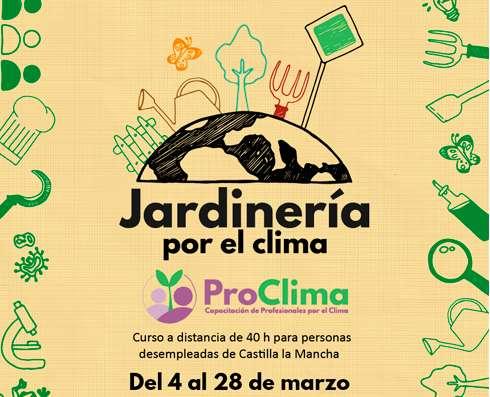 ProClima: Jardinería por el Clima. Curso gratuito para personas desempleadas de Andalucía, Castilla La Mancha y Extremadura