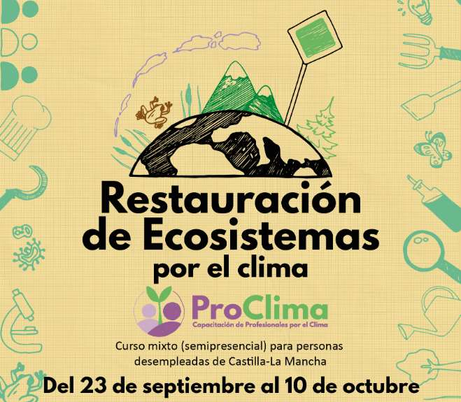 ProClima: Restauración de Ecosistemas por el clima. Curso semipresencial en Castilla-La Mancha